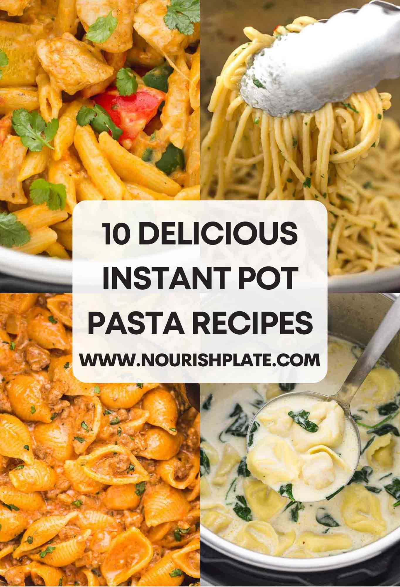 10 Delicious Instant Pot Pasta Recipes with overlay text
